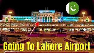 getlinkyoutube.com-Going to Lahore Airport