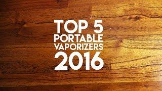 getlinkyoutube.com-Top 5 Portable Vaporizers 2016