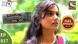 Crime Patrol Dial 100 - Ep 817 - Full Episode - 10th July, 2018 width=