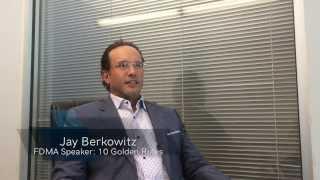 FDMA Interviews Jay Berkowitz of 10 Golden Rules