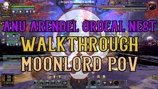 Dragon Nest - 6-Man Anu Arendel Ordeal/Challenge Nest Walk-through/Guide ; Moonlord POV ~ !
