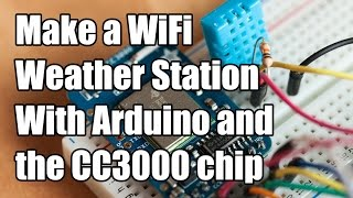getlinkyoutube.com-Make a WiFi Weather Station With Arduino and the CC3000 chip