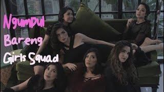 Ngumpul Bareng Girls Squad
