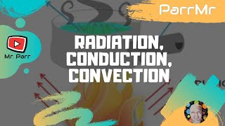 getlinkyoutube.com-Radiation, Conduction, Convection Song