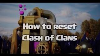 getlinkyoutube.com-How to Reset Your Clash of Clans Village