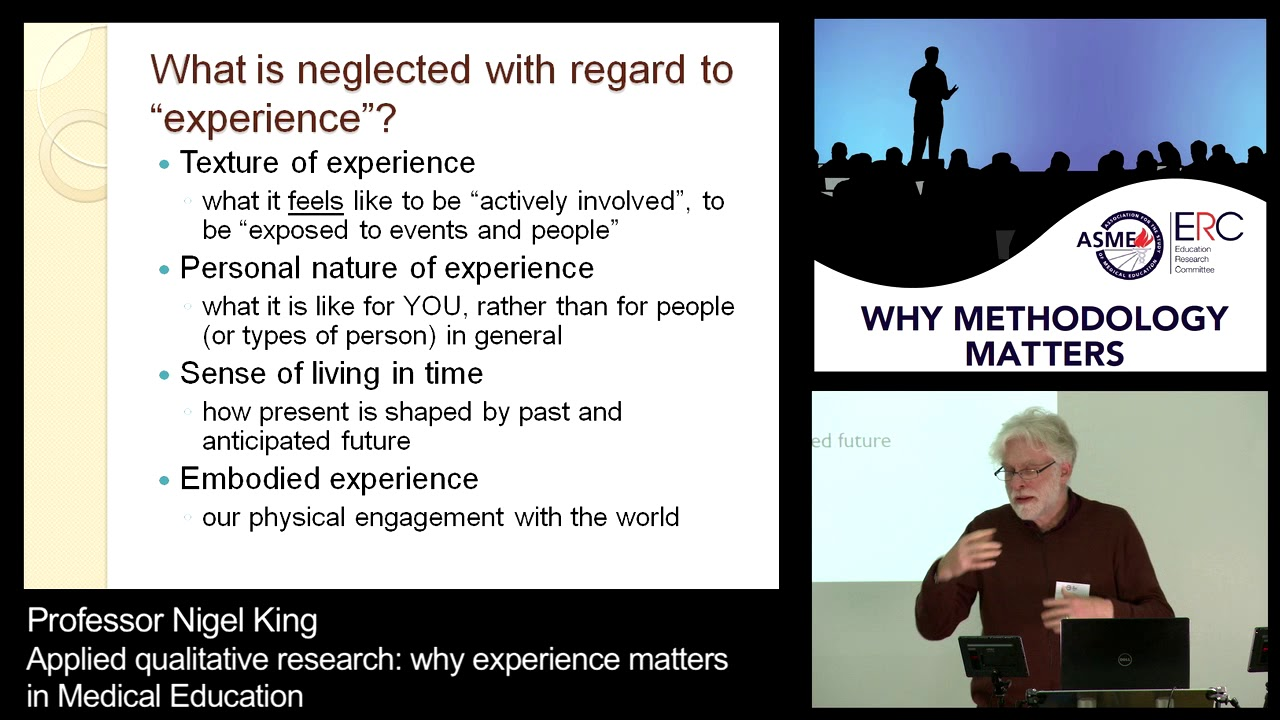 Prof. Nigel King - Applied Qualitative Research: Why Experience Matters in Medical Education - please login to view