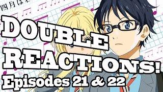 getlinkyoutube.com-DOUBLE REACTIONS: Your Lie In April - Episodes 21 & 22