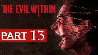 getlinkyoutube.com-The Evil Within Walkthrough Part 13 [1080p HD] The Evil Within Gameplay - No Commentary