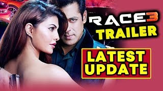 RACE 3 TRAILER | LATEST UPDATE | 5th MAY 2018 REAL OR FAKE | Salman Khan