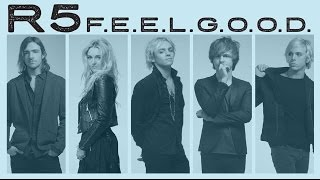 getlinkyoutube.com-R5 | F.E.E.L.G.O.O.D. | Lyric Video