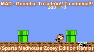 getlinkyoutube.com-[Sparta Madhouse Zozey Edition Remix] MAD - Goomba: Tu ladrón!! Tu criminal!!