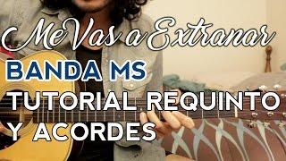 getlinkyoutube.com-Me Vas a Extrañar - Banda MS - Tutorial - Requinto - Acordes - Como tocar en Guitarra