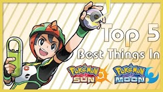 Top 5 Best Things in Pokemon Sun And Moon (Ft. HoopsandHipHop)