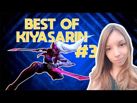 BEST OF KIYASARIN #3 - KATARINA FLEET FOOTWORK?