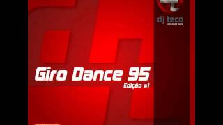 getlinkyoutube.com-Giro Dance 95-DJ Teco     ---Faixa 6---