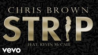 Chris Brown - Strip (ft. Kevin McCall)