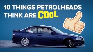 flushyoutube.com-10 Things Only Petrolheads Think Are Cool
