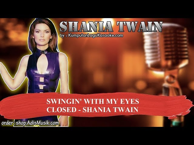 SWINGIN' WITH MY EYES CLOSED - SHANIA TWAIN Karaoke