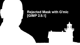 getlinkyoutube.com-Rejected Mask with G'mic [GIMP 2.9.1]