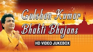 getlinkyoutube.com-Gulshan Kumar Bhakti Bhajans, Best Bhakti Bhajans I GULSHAN KUMAR I HD VIDEO SONGS JUKE BOX