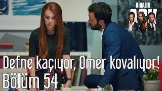 Kiralık Aşk 54. Bölüm - Defne Kaçıyor, Ömer Kovalıyor!