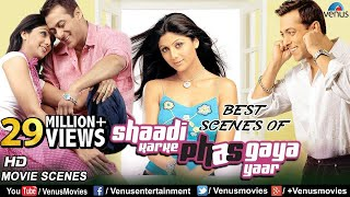 Best Scenes Of Shaadi Karke Phas Gaya Yaar | Salman Khan | Shilpa Shetty | Bollywood Romantic Scenes
