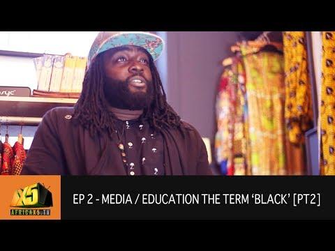 Season 1 | Ep 2: pt. 2 - Media / Education / The Term