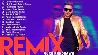 Guru Randhawa Remix Songs Mashup 2018 | TOP HITS  REMIX SONGS OF GURU RANDHAWA | Hindi Remix Songs