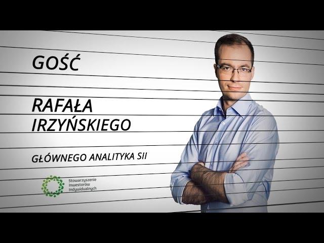 #37 GOŚĆ RAFAŁA IRZYŃSKIEGO: Dorota Sierakowska, Dom Maklerski BOŚ SA (04.11.2016)