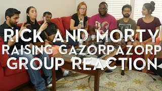 Rick and Morty - 1x7 Raising Gazorpazorp - Group Reaction
