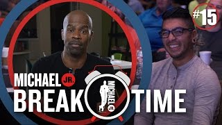 [#15] A Time To Serve & A Time To Laugh | Break Time | Michael Jr.