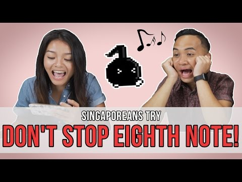 Singaporeans Try: Don't Stop Eighth Note! | EP 94