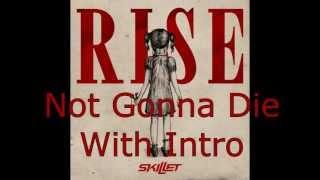 Skillet   Not Gonna Die + INTRO   Lyrics (put Subtitles On)