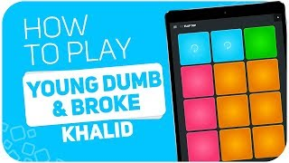 How to play: YOUNG DUMB & BROKE (Khalid) - SUPER PADS - Kit Flap top