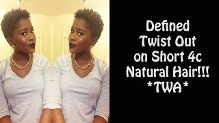 Defined Twist Out on Short (TWA) 4c Natural Hair!!! |Mona B.