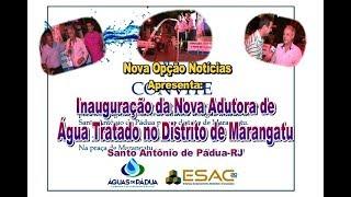 N.O. Notícias Inauguração da Adutora de Agua em marangatu