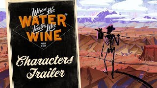 Where The Water Tastes Like Wine - Characters Trailer