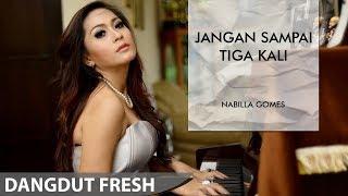 JANGAN SAMPAI TIGA KALI - NABILLA GOMES karaoke dangdut (Tanpa vokal) cover