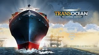 getlinkyoutube.com-TransOcean - The Shipping Company Simulator Gameplay #1