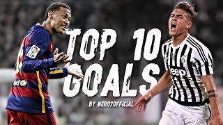Paulo Dybala vs Neymar Jr ● Top 10 Goals 2015/2016 | HD