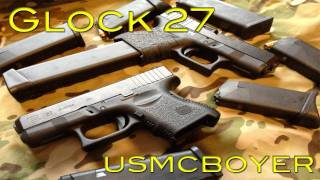 "getlinkyoutube.com-Glock 27 Review - ""My EDC Firearm"""