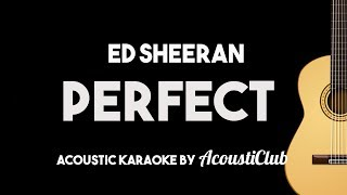 Ed Sheeran - Perfect (Acoustic Guitar Karaoke Backing Track)