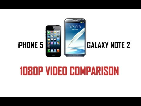 Samsung Galaxy Note 2 vs Apple iPhone 5 1080p HD Video Test