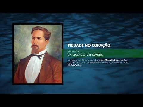 Piedade no Coração - Pelo Espírito de:  Leocádio José Correia