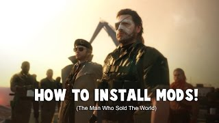 getlinkyoutube.com-How to Install Mods on MGSV (The Man Who Sold The World)