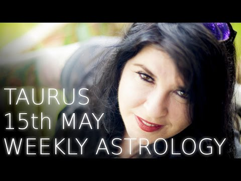 Taurus Weekly Astrology Forecast 15th May 2017