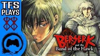 Berserk And The Band of the Hawk FINALE - TFS Plays