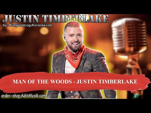 MAN OF THE WOODS - JUSTIN TIMBERLAKE Karaoke