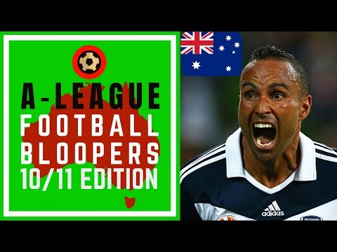 HYUNDAI A-LEAGUE FOOTBALL BLOOPERS 2010/11