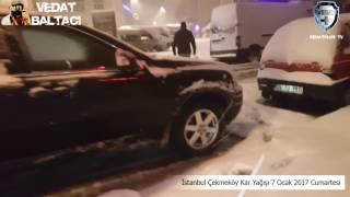 İstanbul Çekmeköy Kar Yağışı 7 Ocak 2017 Cumartesi